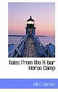 Tales from the X-Bar Horse Camp