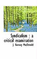 Syndicalism: A Critical Examination