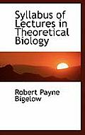 Syllabus of Lectures in Theoretical Biology