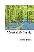 A Secret of the Sea, &C.