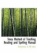 Story Method of Teaching Reading and Spelling Manual