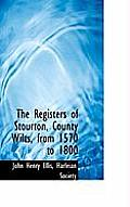 The Registers of Stourton, County Wilts, from 1570 to 1800