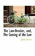 The Law-Breaker, And, the Coming of the Law