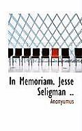 In Memoriam. Jesse Seligman ..