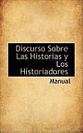 Discurso Sobre Las Historias y Los Historiadores