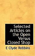 Selected Articles on the Open Versus Closed Shop