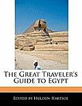 The Great Traveler's Guide to Egypt