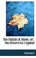 The Nabob at Home; Or, the Return to England