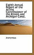 Eighth Annual Report of the Acting Commissioner of the Illinois and Michigan Canal.