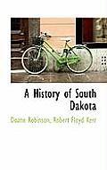 A History Of South Dakota by Doane Robinson