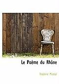 Le Pome Du Rhne