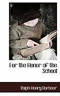 For the Honor of the School