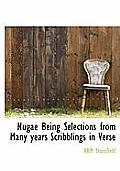 Nugae Being Selections from Many Years Scribblings in Verse