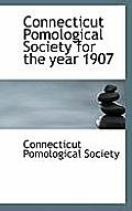 Connecticut Pomological Society For The Year 1907 by Connecticut Pomological Society