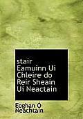 Stair Eamuinn Ui Chleire Do Reir Sheain Ui Neactain