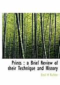 Prints: A Brief Review of Their Technique and History