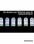 Un Drame Aux Tuileries Sous Le Second Empire