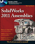 SolidWorks 2011 Assemblies Bible [With DVD] (Bible)