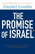 The Promise of Israel: Why Its Seemingly Greatest Weakness Is Actually Its Greatest Strength