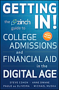Getting In!: The Zinch Guide to College Admissions and Financial Aid in the Digital Age
