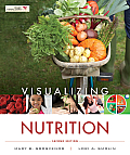 Visualizing Nutrition (2ND 12 - Old Edition)