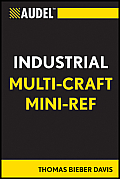 Audel Technical Trades #47: Audel Multi-Craft Industrial Reference
