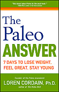 The Paleo Answer: 7 Days to Lose Weight, Feel Great, Stay Young Cover