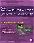 Digital Classroom #60: Adobe Premiere Pro CS5 and CS5.5 Digital Classroom [With DVD ROM] Cover