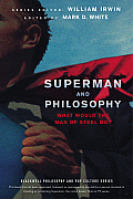 Superman and Philosophy: What Would the Man of Steel Do (Blackwell Philosophy & Pop Culture) Cover
