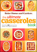Better Homes & Gardens Ultimate #28: The Ultimate Casseroles Book