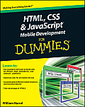 HTML, CSS & JavaScript Mobile Development for Dummies (For Dummies)