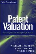 Wiley Finance #571: Patent Valuation: Improving Decision Making Through Analysis