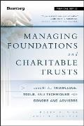 Managing Foundations & Charitable Trusts Essential Knowledge Tools & Techniques for Donors & Advisors