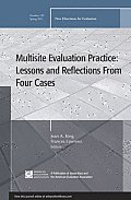 Multisite Evaluation Practice: Lessons and Reflections from Four Cases: New Directions for Evaluation, Number 129