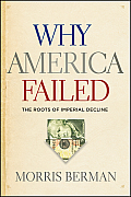 Why America Failed The Roots of Imperial Decline