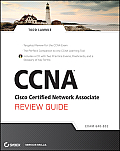 CCNA Cisco Certified Network Associate Review Guide: Exam 640-802 [With CDROM]