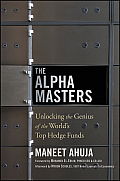 The Alpha Masters: Unlocking the Genius of the World's Top Hedge Funds Cover