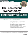 PracticePlanners #300: The Adolescent Psychotherapy Progress Notes Planner