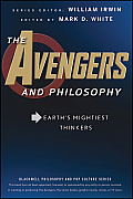 Blackwell Philosophy &amp; Pop Culture #46: The Avengers and Philosophy: Earth's Mightiest Thinkers Cover