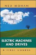 Electric Machines and Drives: A First Course