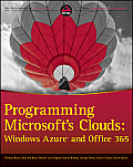 Programming Microsoft's Clouds: Windows Azure and Office 365