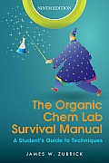 Organic Chem Lab Survival Manual (9TH 14 Edition)