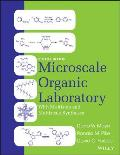 Microscale Organic Laboratory With Multistep and Multiscale Syntheses (Looseleaf) (6TH 15 Edition)