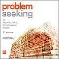 Problem Seeking: Arch. Prog. Primer (5TH 12 Edition)