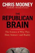 The Republican Brain: The Science of Why They Deny Science--And Reality Cover