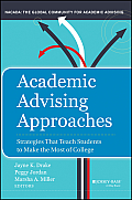 Academic Advising Approaches: Strategies That Teach Students To Make the Most of College (13 Edition)