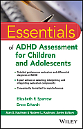 Essentials of Psychological Assessment #97: Essentials of ADHD Assessment for Children and Adolescents