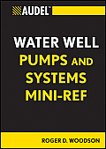 Audel Technical Trades #58: Audel Water Well Pumps and Systems Mini-Ref