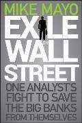 Exile on Wall Street: One Analyst's Fight to Save the Big Banks from Themselves Cover