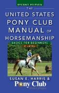 United States Pony Club Manual of Horsemanship